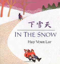 In the Snow by Huy Voun Lee perfect for snowy season love how Chinese characters are introduced
