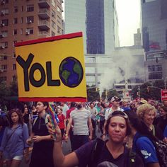 The 15 Funniest Signs at the People's Climate March: YOLO Earth