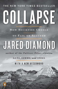 Collapse: How Societies Choose to Fail or Succeed: Revised Edition by Jared Diamond - Penguin Books Thing 1, Reading Levels, Penguin Books, Angkor Wat, What To Pack, Marketing, Reading Lists, Book Lists, So Little Time