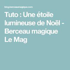 Tuto : Une étoile lumineuse de Noël - Berceau magique Le Mag