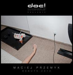 doc! photo magazine & contra doc! present:  DEBUTS -> Maciej Przemyk