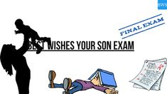 Best wishes your Son Exam Best Wishes For Exam, Exam Wishes, Wishes For You, Exam Images, Exam Photos, Messages For Friends, Wishes Messages, Exam Messages, Dear Best Friend