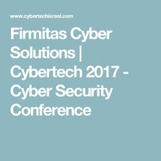 Firmitas Cyber Solutions | Cybertech 2017 - Cyber Security Conference