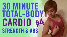 30 Minute Total Body Workout #4 – 10 Minutes Cardio, Strength and Abs