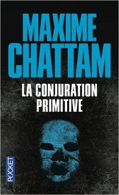 La Conjuration primitive: Amazon.fr: Maxime CHATTAM: Livres