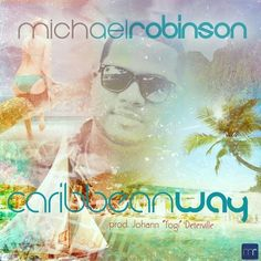 Caribbean Way- Michael Robinson by MichaelRobinsonSlu on SoundCloud