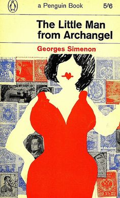 """The little man from Archangel' - Georges Simenon.   Cover design by Romek Marber  Published in Penguin 1964"