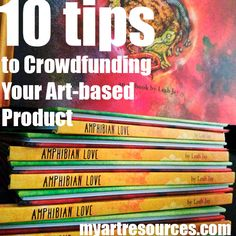 10 Tips to Crowdfunding Your Art-based Product