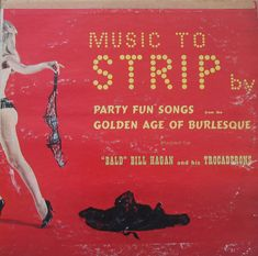 "Artist: ""Bald"" Bill Hagan and his Trocaderos Title: Music To Strip By Year: 1966 Label: Somerset Cover art: G. Phillips For more great sleeves, visit the Cheesecake Album Cover Gallery. Cover Art, Lp Cover, Vinyl Cover, Greatest Album Covers, Cool Album Covers, Music Album Covers, Vinyl Cd, Vinyl Music, Vinyl Records"