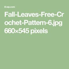 Fall-Leaves-Free-Crochet-Pattern-6.jpg 660×545 pixels