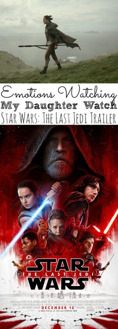 Emotions Watching My Daughter Watch The Star Wars: The Last Jedi Trailer! It's not easy having a huge Star Wars fan! - simplytodaylife.com via @SimplyTodayLife