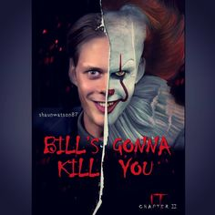 Bill's gonna kill you! It Movie 2017 Cast, Bill Skarsgard Pennywise, It The Clown Movie, Le Clown, Pennywise The Dancing Clown, Horror Films, Funny Horror, Movie Memes, Chapter One