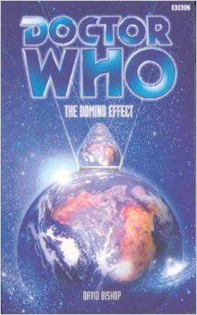 Doctor Who: The Domino Effect by David Bishop Doctor Who Books, Doctor Who Poster, Casualties Of War, Eighth Doctor, Escape Velocity, Domino Effect, Alan Turing, Father Time, Book Writer