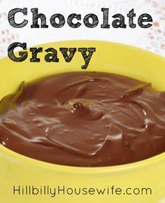 Old fashioned chocolate gravy. Whip up a batch and serve it over hot biscuits.