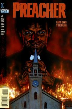 The Preacher : Written by Garth Ennis and illustrated by Steve Dillon.