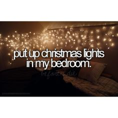 Before I die.put up Christmas lights in my bedroom. I am doing it this year! Christmas Lights In Bedroom, Bucket List Tumblr, Stuff To Do, Things To Do, Girly Things, Bucket List Before I Die, Do It Yourself Inspiration, Life List, 4 Life