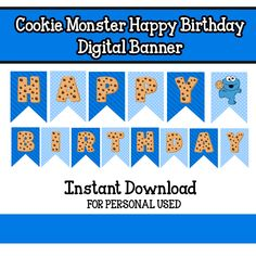 Instant Download: Baby Cookie Monster Printable Banner Birthday Banner INSTANT DOWNLOAD This listing is for a DIY Printable Happy Birthday Banner. You will receive a high resolution PDF files that will be ready to print. It will be available for download via email within minutes of