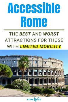 Visiting Rome and need information about handicap accessibility? Romewise offers you the complete guide! Suggestions for which tours are good for limited mobility and what sights you should avoid all together. Learn more at romewise.com Italy Travel, Rome Travel, Rome Attractions, Rome Tours, Trip Planning, Things To Do, The Neighbourhood, City, World