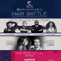 If you missed the Hair Battle this past August Don't miss your chance to relive the excitement Saturday October 24th on Centric. #Bronnerbros #Hairbattle #centrictv #celebrity
