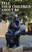 Tell Your Children about Us: The Dutch in Wartime, Survivors Remember [Book]