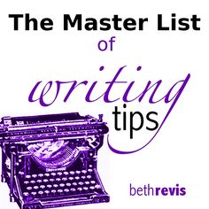 The Master List of Writing Tips by Beth Revis