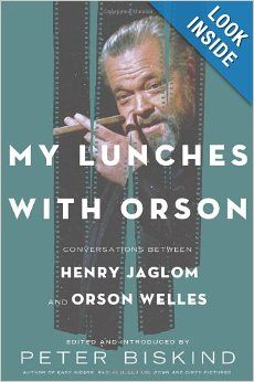 Jaglom, Henry, Orson Welles, and Peter Biskind. My Lunches with Orson: Conversations between Henry Jaglom and Orson Welles. New York: Metropolitan Books/Henry Holt and Company, Print. Books To Read, My Books, Orson Welles, Easy Rider, Nonfiction Books, So Little Time, Memoirs, Book Review, Conversation