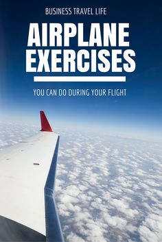 Travel exercises you can do at the airport or even in flight without causing a scene.  https://businesstravellife.com/fit-travel-tips-airplane-exercises/