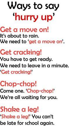 English language idioms Ways to say 'Hurry Up'. English Language Idioms, Learn English Grammar, English Vocabulary Words, Learn English Words, English Phrases, English Language Learning, Teaching English, English Learning Spoken, English Tips