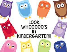 Look Whooooo's in Kindergarten!! : )  (preschool - 4th grade too!)