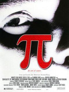 Pi, fe en el caos (1998) - Darren Aronofski(598 votos)  Esta película fue dirigida por Darren Aronofsky y salió a la luz en 1998. Cuenta la historia de un matemático que cree que todo en el universo puede ser explicado a través de las matemáticas, empezando así una inmensa persecución de diferentes personas que creen que les ayudará a resolver dilemas. Pi habla básicamente de que toda la vida, desde lo más aparentemente insignificante hasta lo más importante está escrito en las matemáticas…