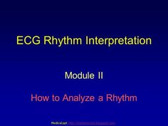 ECG Rhythm Interpretation Module II How to Analyze a Rhythm Medical ppt Medical…
