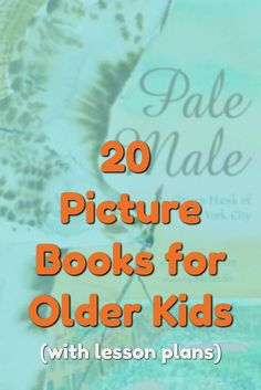 20 Picture Books for Older Kids / (with lesson plans)