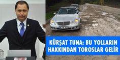 Tuna: Bu Yolların Hakkından Toroslar Gelir