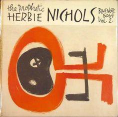 The Prophetic Herbie Nichols, Vol.2 - Blue Note Records BLP5069 -1955 - 10-inch LP / with Herbie Nichols (p) Al McKibbon (b) Art Blakey (d)