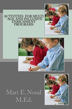 Activities  For Multi - Age And Inclusive  Enrichment  Programs by Mari Nosal http://www.amazon.com/dp/1495455793/ref=cm_sw_r_pi_dp_ECJWwb0HMDGHX