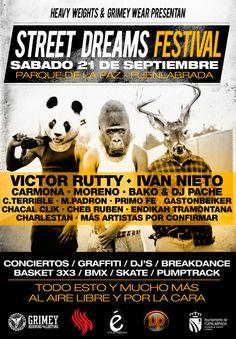 SÁBADO 21 DE SEPTIEMBRE STREET DREAMS FESTIVAL, PARQUE DE LA PAZ FUENLABRADA : -VICTOR RUTTY -IVAN NIETO -CARMONA -MORENO -BAKO Y DJ PACHE -C.  TERRIBLE -M. PADRON Y MUCHOS MAS ARTISTAS. -
