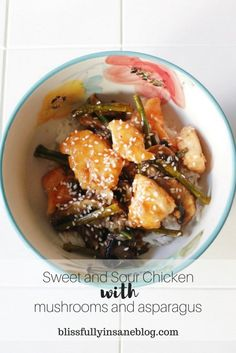 Sweet and Sour Chicken with Mushrooms and Asparagus – Blissfully Insane