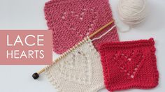 How to Knit Lace Hearts Knit Stitch Easy Free Knitting Pattern + Video Tutorial by Studio Knit Knitted Heart Pattern, Dishcloth Knitting Patterns, Knit Dishcloth, Knitting Stitches, Heart Patterns, Stitch Patterns, Lace Heart, Easy Knitting, Knitting Projects