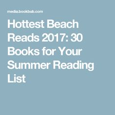 Hottest Beach Reads 2017: 30 Books for Your Summer Reading List