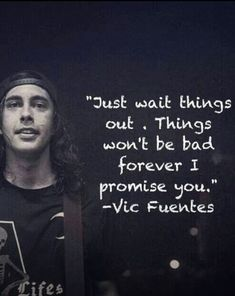 Vic Fuentes quote