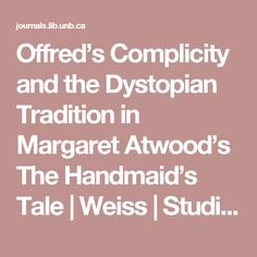 Offred's Complicity and the Dystopian Tradition in Margaret Atwood's  The Handmaid's Tale  | Weiss | Studies in Canadian Literature / Études en littérature canadienne