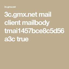 3c.gmx.net mail client mailbody tmai1457bce8c5d56a3c true