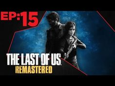 The Last of Us Remastered Gameplay Walkthrough Part 15