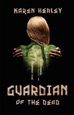Review of Guardian of the Dead by our Author of the Month, Karen Healey.