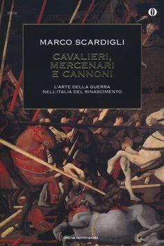 Cavalieri, mercenari e cannoni, di Marco Scardigli. Una recensione: http://1496.gabrieleomodeo.it/2015/04/riepilogo-titolo-cavalieri-mercenari-e.html