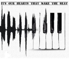 """It's not our speakers that pump our hearts, it's out hearts that make the beat""…"