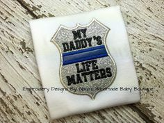 Daddy/Dad Life Matters - Police - Badge Applique 4 x 4 and 5 x 7 Embroidery Design -   DIGITAL Embroidery DESIGN