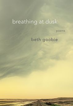 breathing at dusk by Beth Goobie. Gut-wrenching and awe-inspiring, breathing at dusk is the new collection of poetry from the award-winning Beth Goobie as she explores her past and revels in her future.