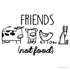Animal Rights Rescue Friends Not Food