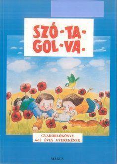 SZÓTAGOLVA Alphabet Worksheets, Infancy, Special Education, Kids And Parenting, Kids Learning, Activities For Kids, Literature, Homeschool, 1